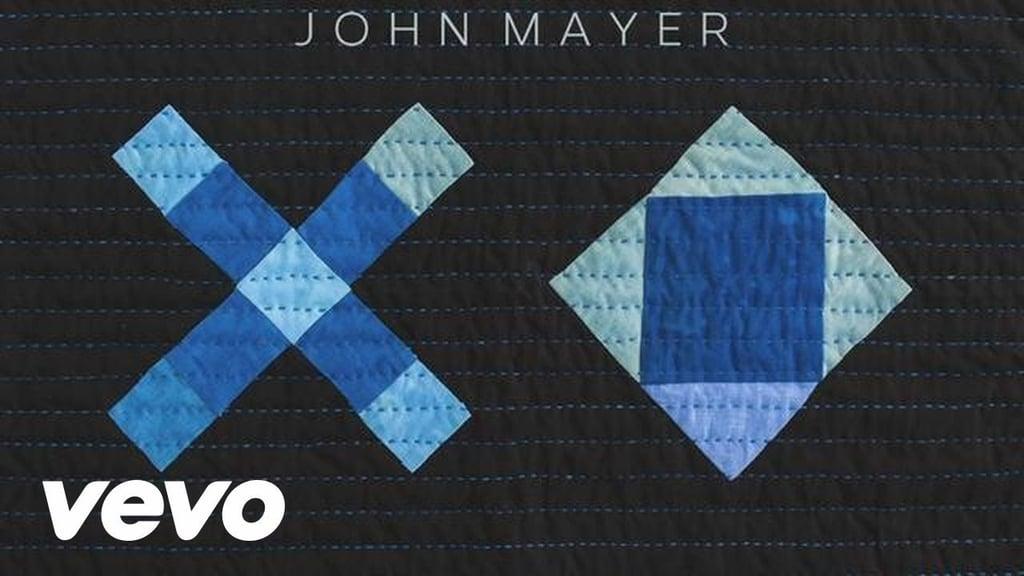 """XO"" by John Mayer"