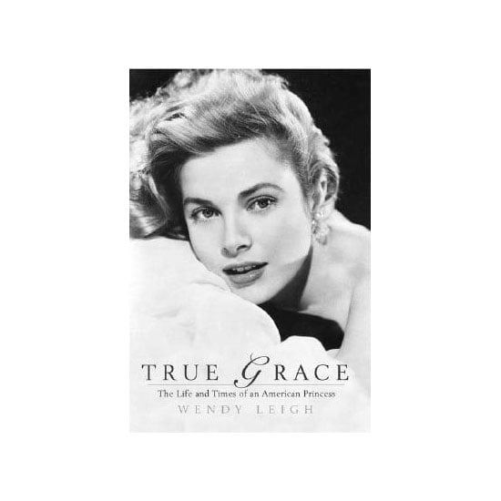 True Grace by Wendy Leigh, $21.95