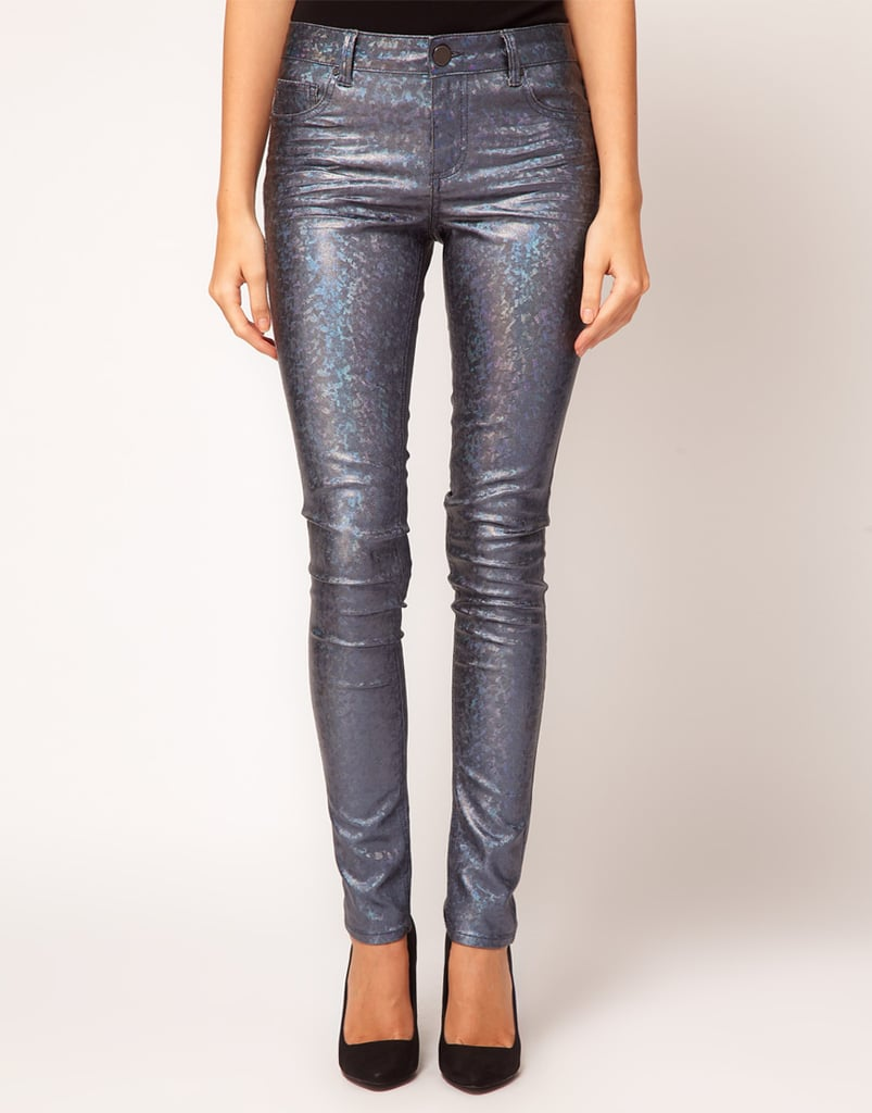 Get high shine in pants form, courtesy of these ASOS skinny jeans ($69).