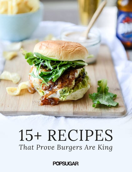 18 Recipes That Prove Burgers Are the King of Summer Cookouts