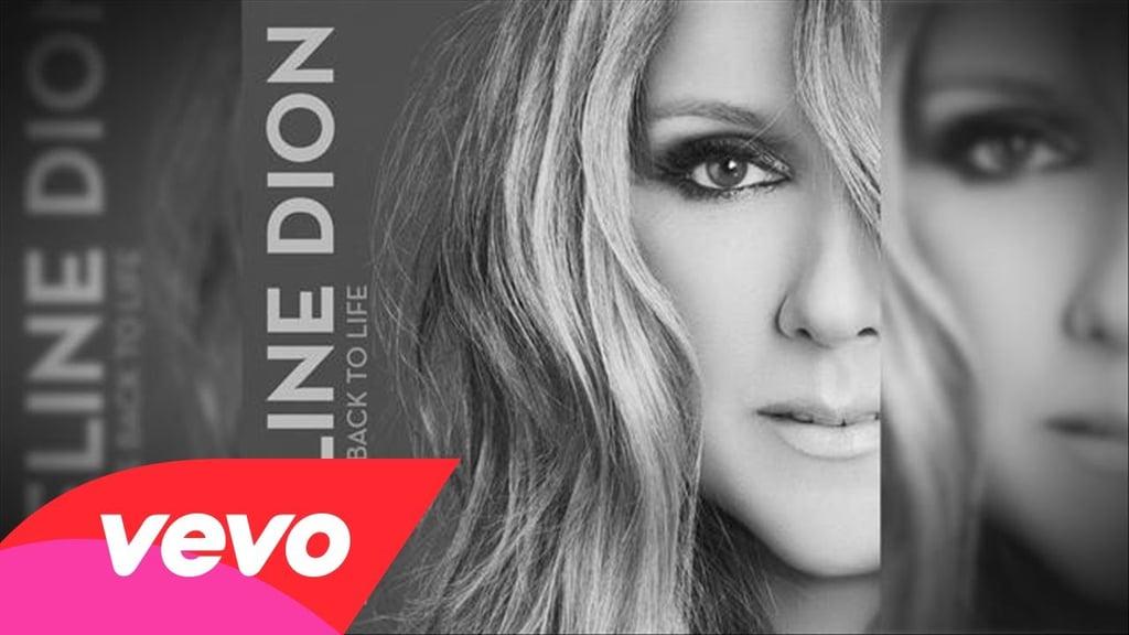 """""""Loved Me Back to Life"""" — Celine Dion"""