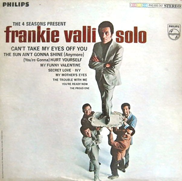 """Can't Take My Eyes Off You"" by Frankie Valli & The Four Seasons"