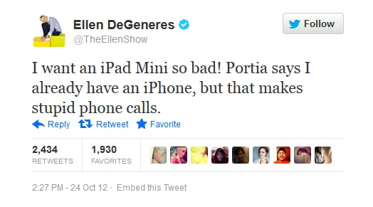 And who needs phone calls when you have an iPad Mini, right Ellen?