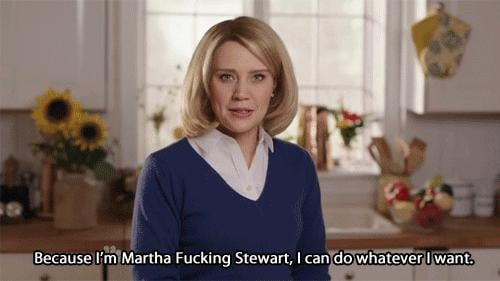 When She Talked How Martha Stewart Really Would Talk