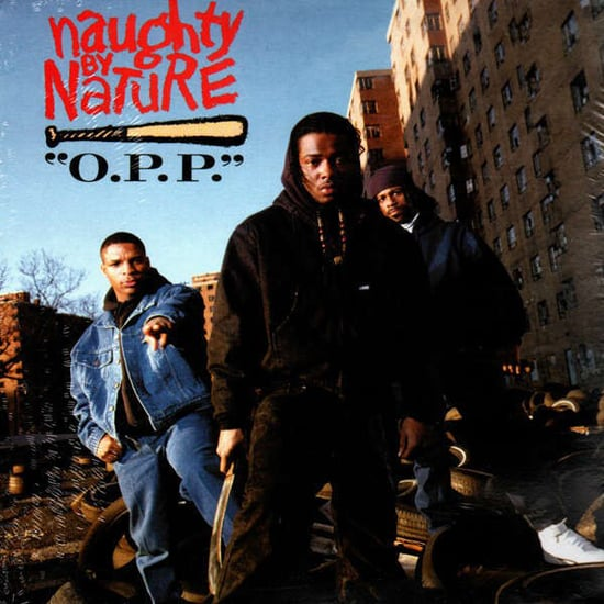 """O.P.P."" by Naughty by Nature"