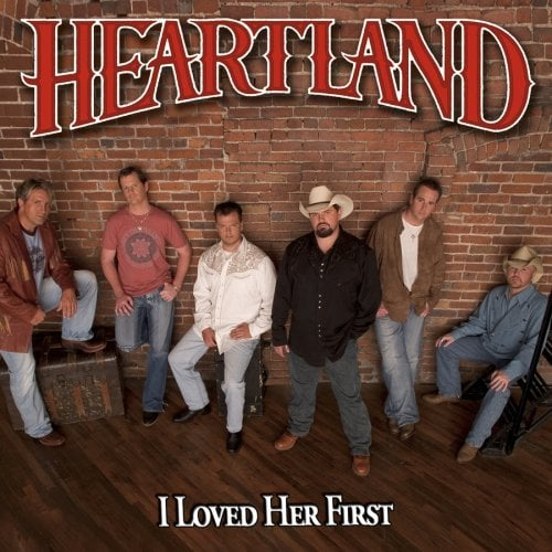 """""""I Loved Her First"""" by Heartland"""