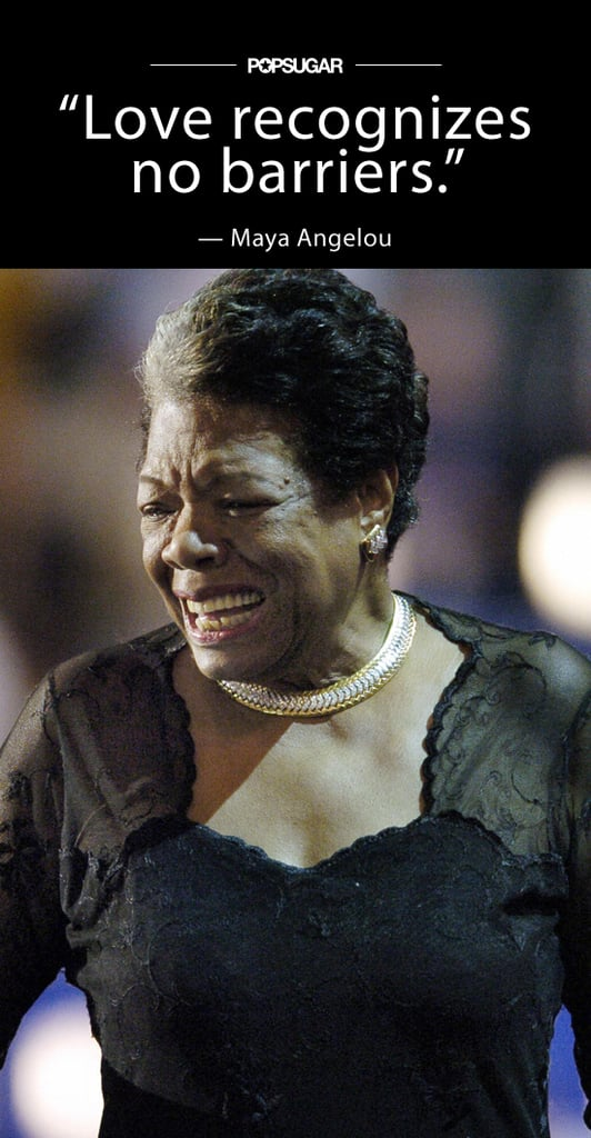 """Love recognizes no barriers."" — #MayaAngelou Source: Getty / HECTOR MATA"