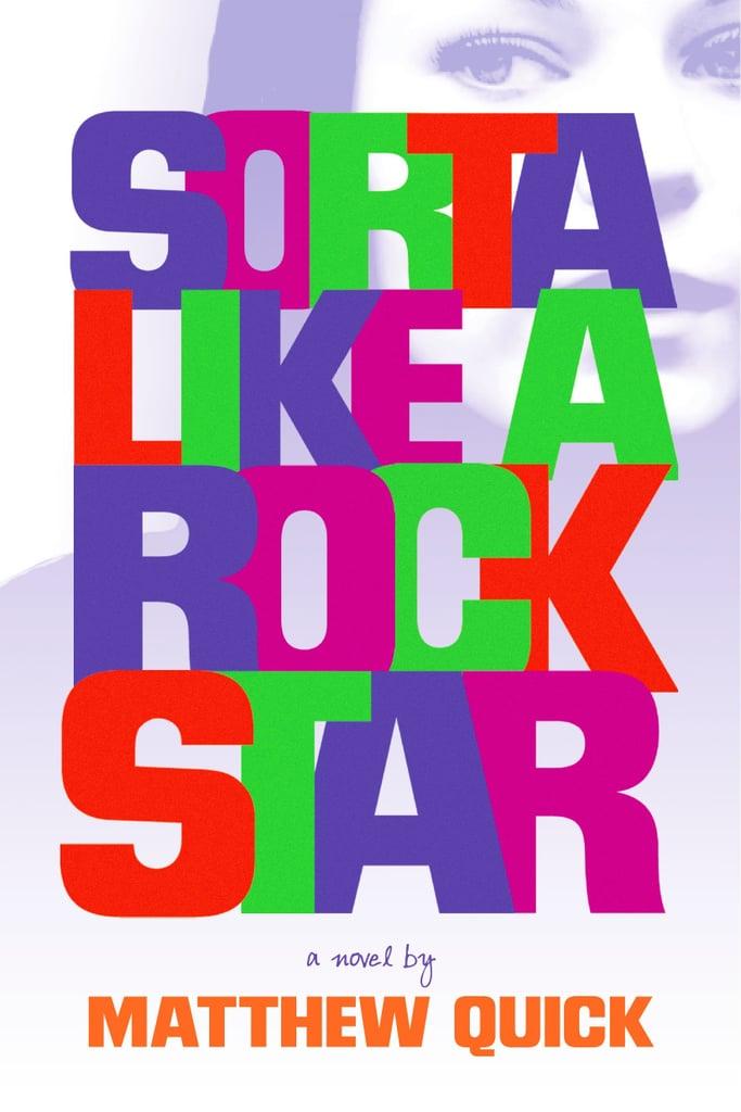 Sorta Like a Rockstar by Matthew Quick