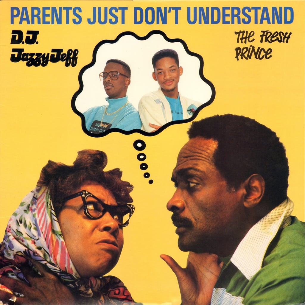 """Parents Just Don't Understand"" by DJ Jazzy Jeff and The Fresh Prince"