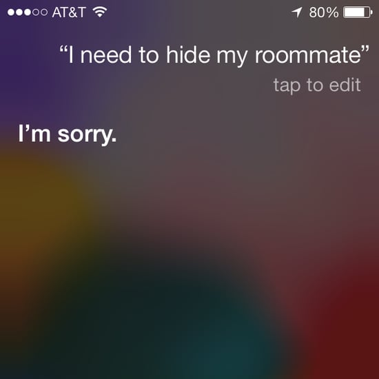 Guy Asks Siri Where to Bury Roommate's Body