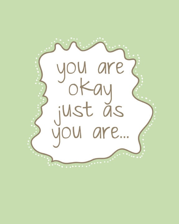 You are okay just as you are ($12-$34)