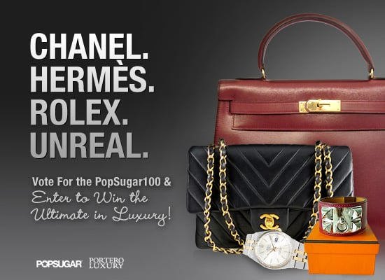 Win Chanel, Hermes, and Rolex From PopSugar 100