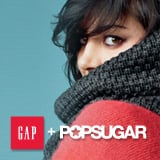 Gap and POPSUGAR Win a $100 Gap Gift Card and a POPSUGAR Must Have Box In-Store Giveaway