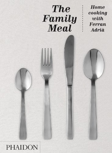 Our Pick: The Family Meal by Ferran Adrià
