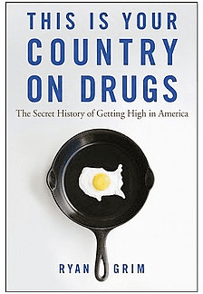 Book Bag: This Is Your Country On Drugs