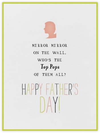 A clever way to tell pops that you think he's tops.