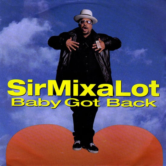 """Baby Got Back"" by Sir Mix-A-Lot"