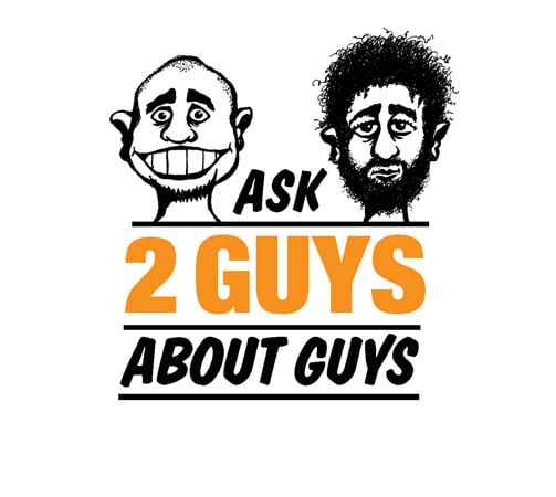 Introducing: Ask Two Guys About Guys