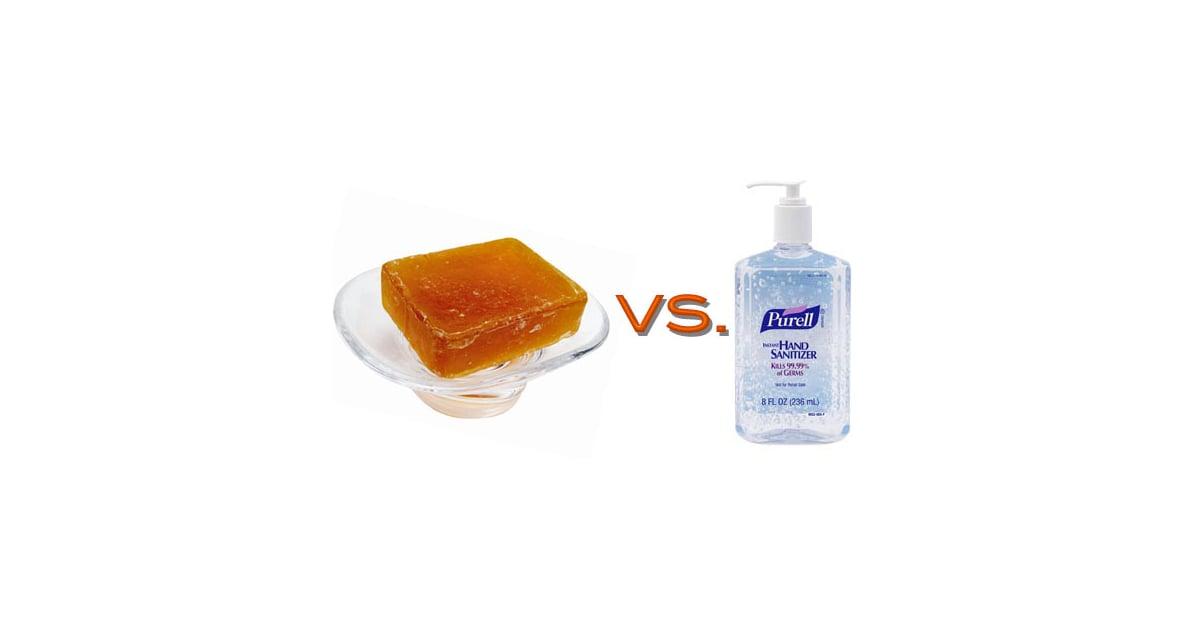 Soap Vs Hand Sanitizer Popsugar Fitness