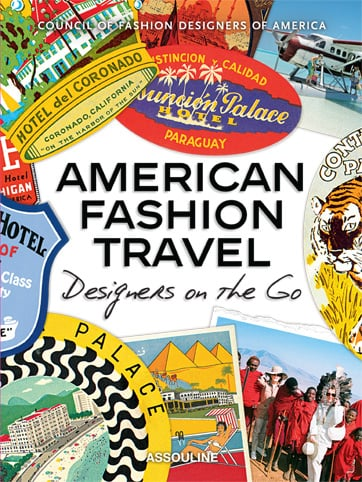 American Fashion Travel, Designers on the Go by the Council of Fashion Designers of America  In this gorgeous scrapbook-style compilation, American designers such as Tommy Hilfiger, Vera Wang and Marchesa's Keren Craig and Georgina Chapman share their favorite travel destinations and inspirations. Filled with personal photos, drawings and interviews, and with a foreward by Diane von Furstenberg, thisis a must-read for anyone who loves traveland fashion.  Available for pre-order,Assouline, $45
