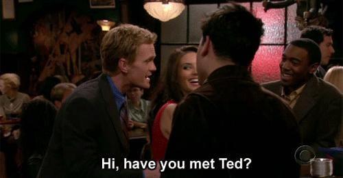 Haaave You Met Ted?