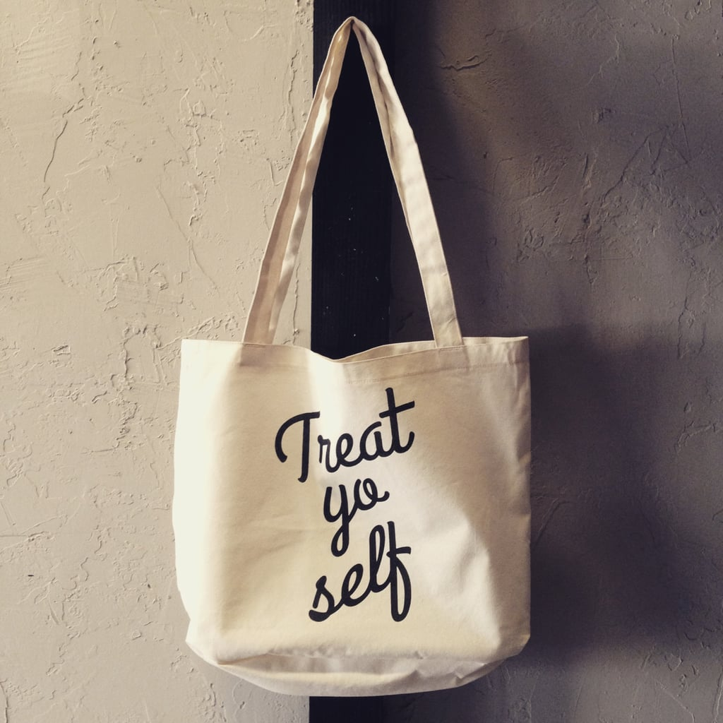 Treat Yo Self Tote