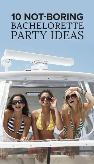 10 Not-Boring Bachelorette Party Ideas