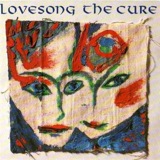 """Lovesong (The Cure Song)"" by The Cure"