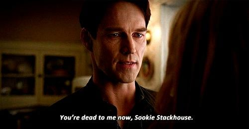 Bill renounces Sookie, eventually, because she hurts him.
