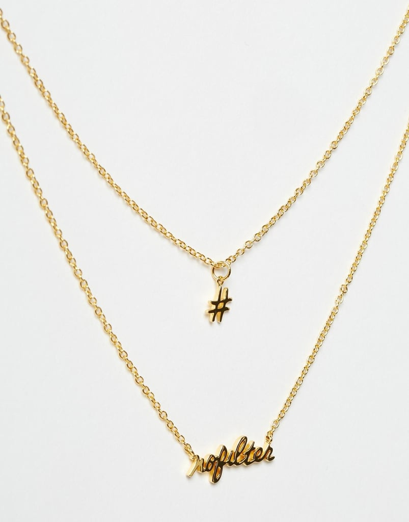 Consider this Gorjana No Filter Hashtag Necklace Set ($32, originally $100) for your instagram obsessed sister.