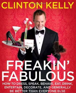Fab Read: Freakin' Fabulous: How to Dress, Speak, Behave, Eat, Drink, Entertain, Decorate, and Generally Be Better Than Everyone