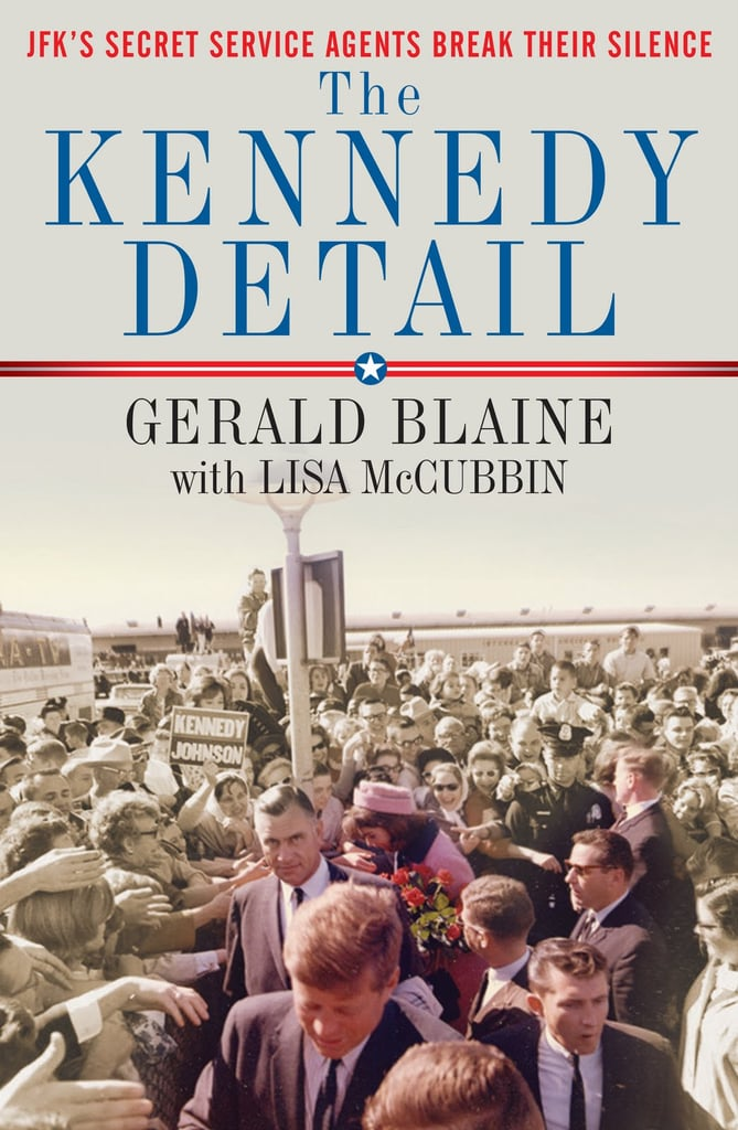 The Kennedy Detail: JFK's Secret Service Agents Break Their Silence by Gerald Blaine and Lisa McCubbin collects the memories of Secret Service agents who were responsible for protecting JFK and his family, highlighting the behind-the-scenes moments they witnessed among the Kennedys.