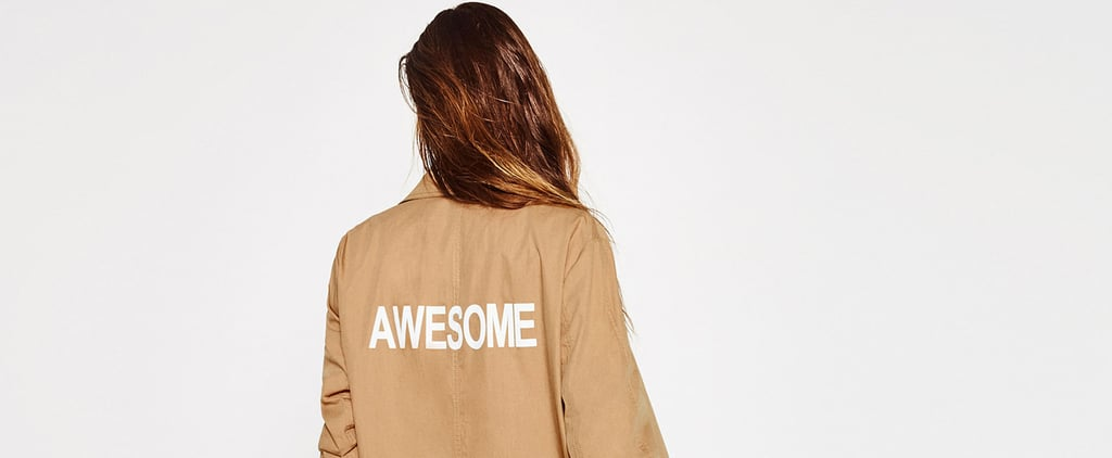 17 Zara Pieces So Special, You Won't Go to Sleep Till They're Yours