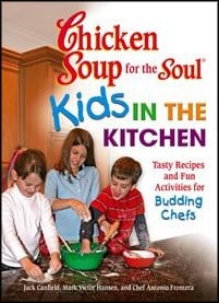 Chicken Soup For the Soul: Kids in the Kitchen