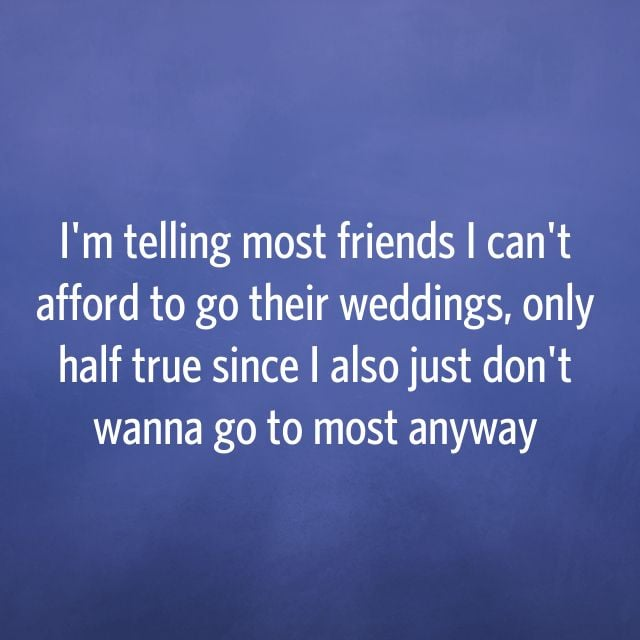 Hey, it cost a lot more to plan a wedding than it does to go to one.