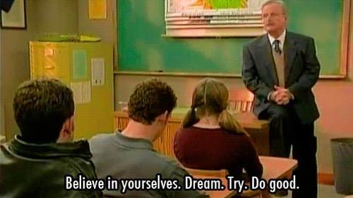 Bottom line: live like Mr. Feeny would.