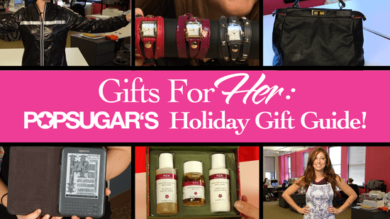 REPLACEMENT VIDEO: Gifts for Her: Popsugar Holiday Gift Guide