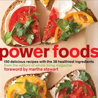 Review of Power Foods Cookbook by Editors of Whole Living Magazine