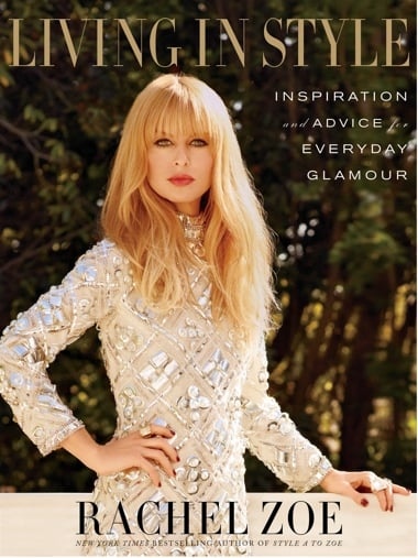Living In Style is not only Rachel Zoe's way of being, it's also the name of her lifestyle how-to.