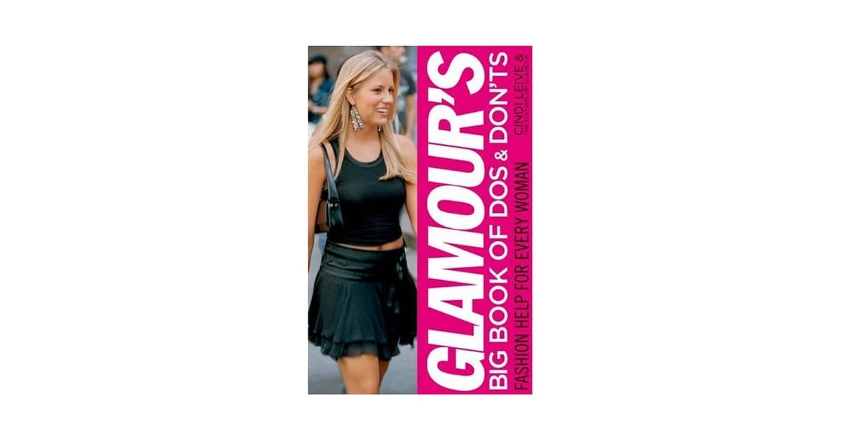 Fab Read Glamour 39 S Big Book Of Dos And Don 39 Ts Popsugar Fashion