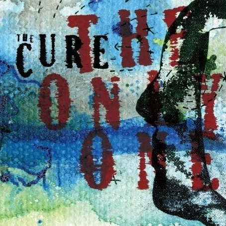 """""""The Only One"""" by The Cure"""