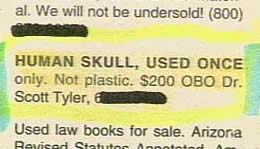 """Human skull, used once only."""