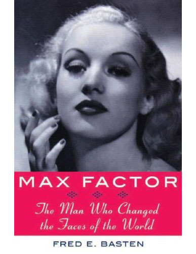 Max Factor: The Man Who Changed the Faces of the World book review
