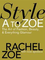 Fab Read: Style A to Zoe by Rachel Zoe