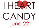 I Heart Candy Roundup