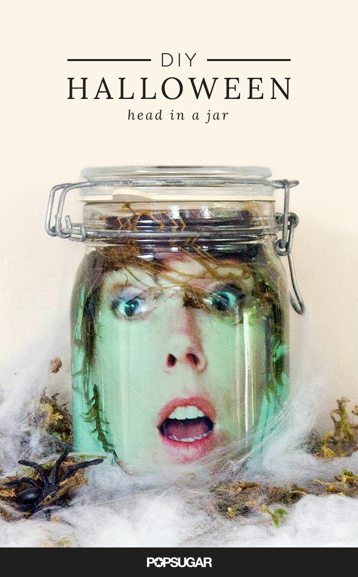 Diy head in a jar popsugar smart living for Heads in jar