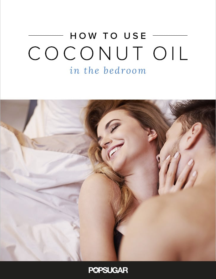 Can I Use Coconut Oil As Lube  Popsugar Beauty Uk-1510