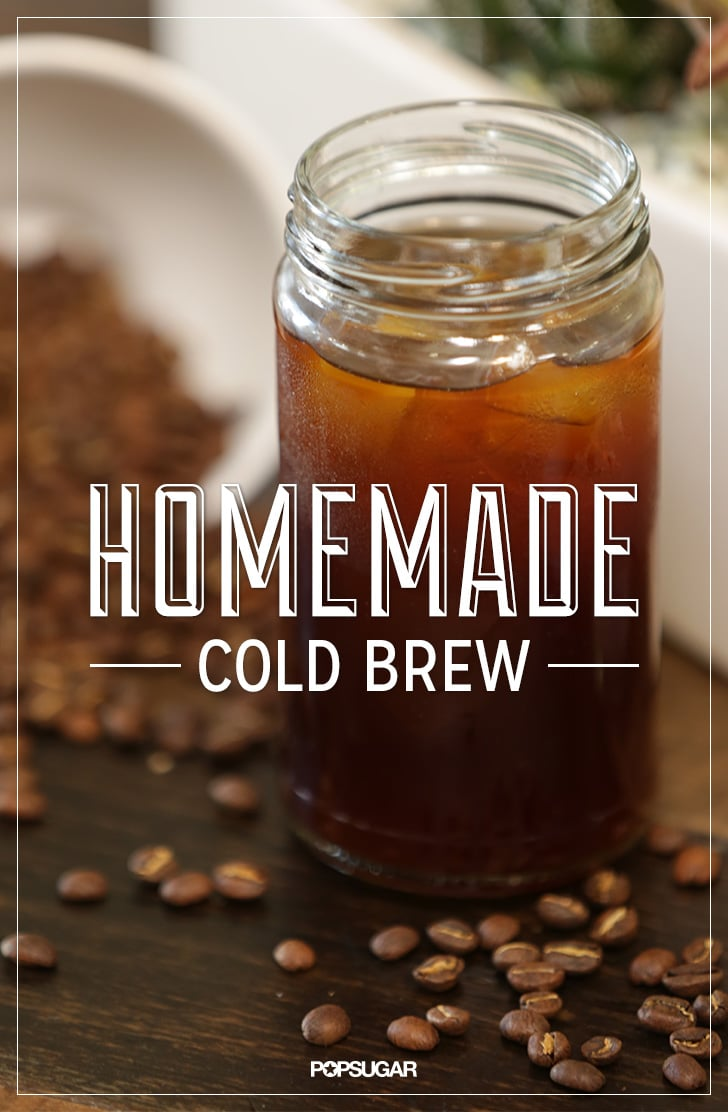 How To Cold Brew Coffee Video Popsugar Food